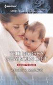 The Nurse's Newborn Gift, Wendy S. Marcus