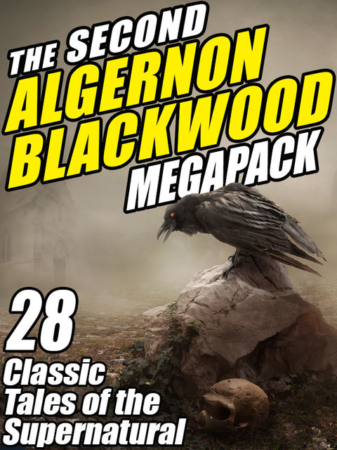 The The Second Algernon Blackwood Megapack, Algernon Blackwood