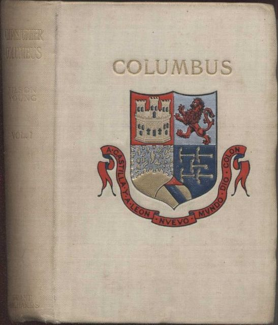Christopher Columbus and the New World of His Discovery — Complete, Filson Young