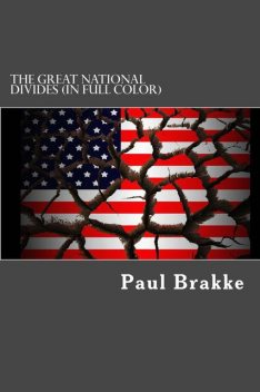 The Great National Divides (in Full Color), Paul Brakke