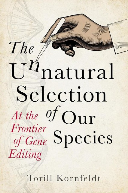 The Unnatural Selection of Our Species, Torill Kornfeldt