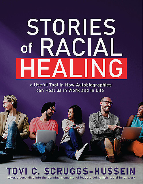Stories of Racial Healing, Tovi Scruggs-Hussein
