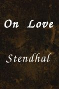 On Love, Stendhal