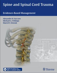 Spine and Spinal Cord Trauma, Alexander R.Vaccaro, Michael G.Fehlings