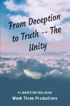 From Deception to Truth, H Barton Wilson