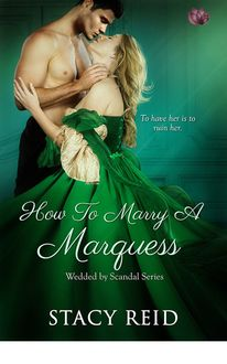 How to Marry a Marquess (Wedded by Scandal), Stacy Reid
