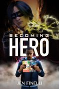 Becoming Hero (WITH COMICS Edition!), Jen Finelli