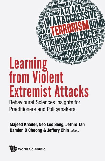 Learning from Violent Extremist Attacks, Damien D Cheong, Jeffery Chin, Majeed Khader, Neo Loo Seng Jethro Tan