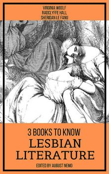 3 Books To Know Lesbian Literature, Virginia Woolf, Joseph Sheridan Le Fanu, Radclyffe Hall, August Nemo