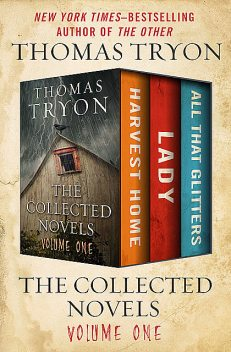 The Collected Novels Volume One, Thomas Tryon