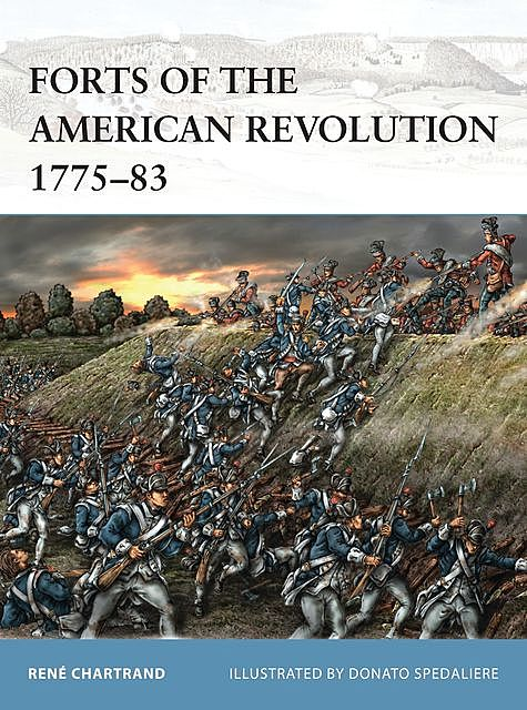 Forts of the American Revolution 1775–83, René Chartrand