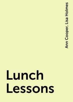 Lunch Lessons, Ann Cooper, Lisa Holmes