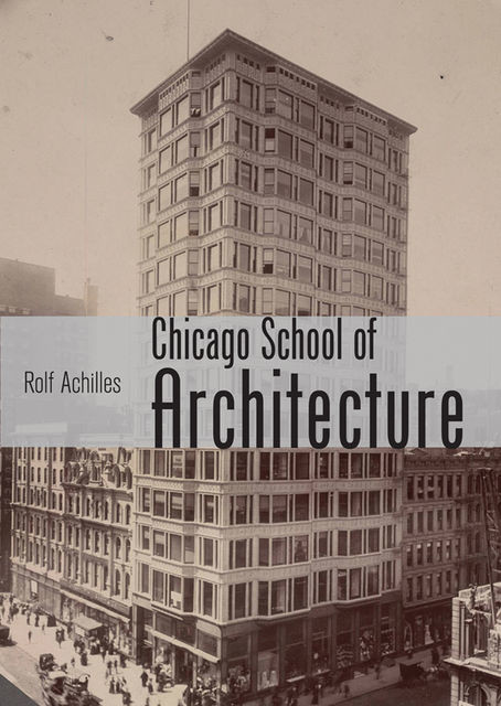 The Chicago School of Architecture, Rolf Achilles