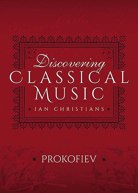 Discovering Classical Music: Prokofiev, Ian Christians, Sir Charles Groves CBE