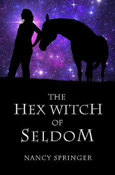 The Hex Witch of Seldom, Nancy Springer