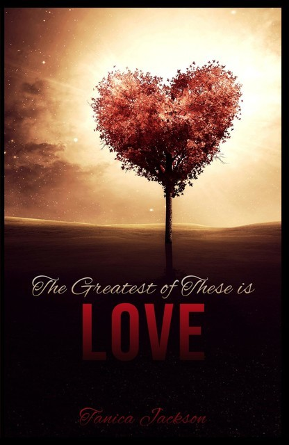 The Greatest of These Is Love, Tanica Jackson