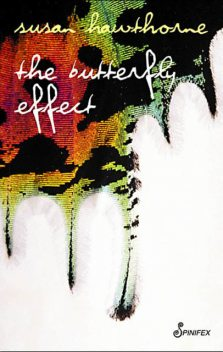 The Butterfly Effect, Susan Hawthorne