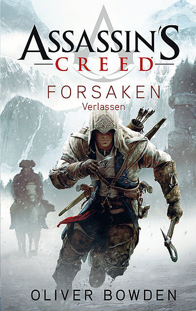 Assassin's Creed Band 5: Forsaken – Verlassen, Oliver Bowden