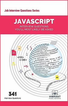 JavaScript Interview Questions You'll Most Likely Be Asked, Vibrant Publishers