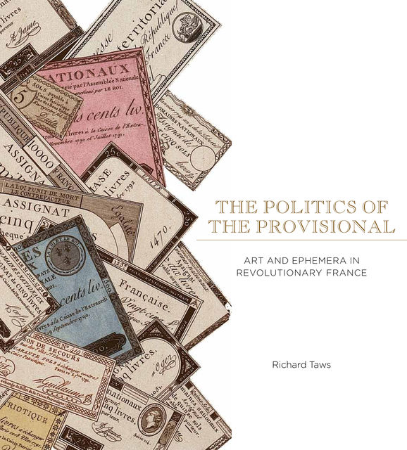 The Politics of the Provisional, Richard Taws