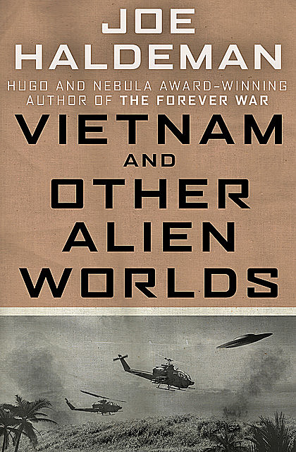 Vietnam and Other Alien Worlds, Joe Haldeman
