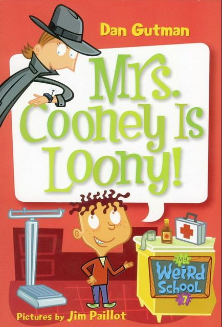 My Weird School #7: Mrs. Cooney Is Loony!, Dan Gutman