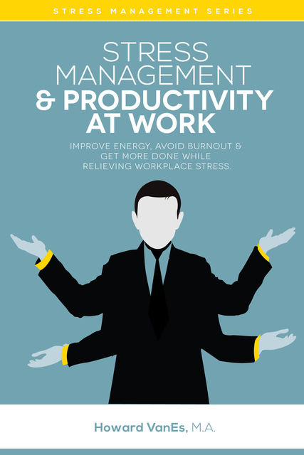 Stress Management & Productivity at Work, Howard VanEs