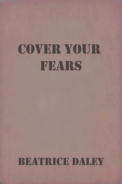 Cover Your Fears, Beatrice Daley
