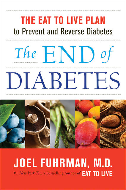 The End of Diabetes, Joel Fuhrman