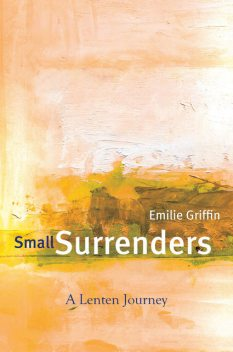 Small Surrenders, Emilie Griffin