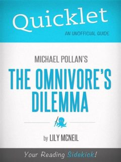 Quicklet on Michael Pollan's The Omnivore's Dilemma, Lily McNeil