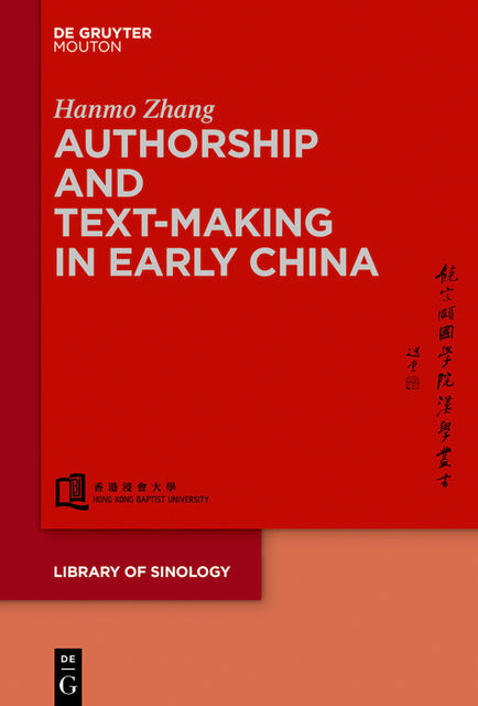 Authorship and Text-making in Early China, Hanmo Zhang