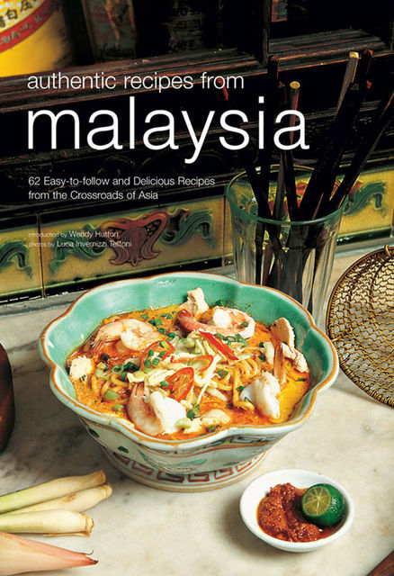 Authentic Recipes from Malaysia, Wendy Hutton