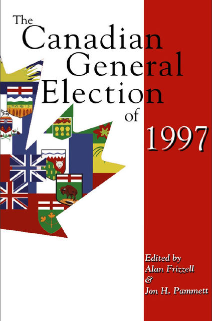 The Canadian General Election of 1997, Jon H.Pammett, Alan Frizzell