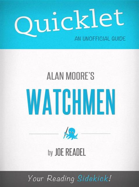 Quicklet on Watchmen by Alan Moore, Joe Readel