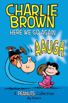 Charlie Brown: Here We Go Again, Charles Schulz