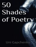 50 Shades of Poetry, Uni Gapchenko