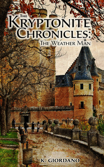 The Kryptonite Chronicles: The Weather Man, Kathryn K Giordano