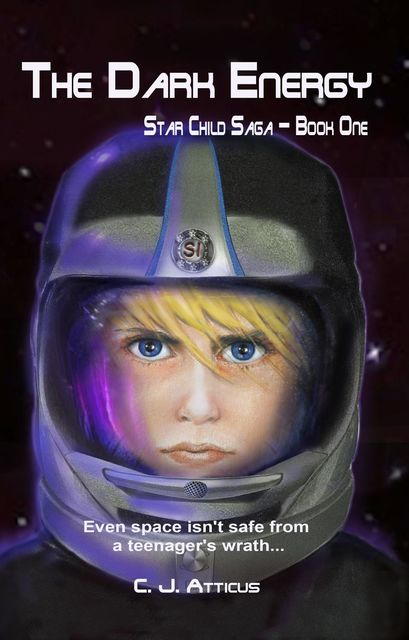 The Dark Energy: Star Child Saga, Book 1, C.J.Atticus