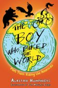 The Boy who Biked the World Part Two, Alastair Humphreys