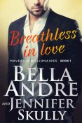 Breathless In Love (The Maverick Billionaires #1), Bella Andre