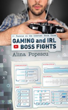 Gaming and IRL Boss Fights, Alina Popescu