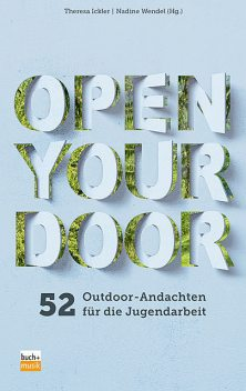 Open Your Door, Theresa Ickler, Nadine Wendel