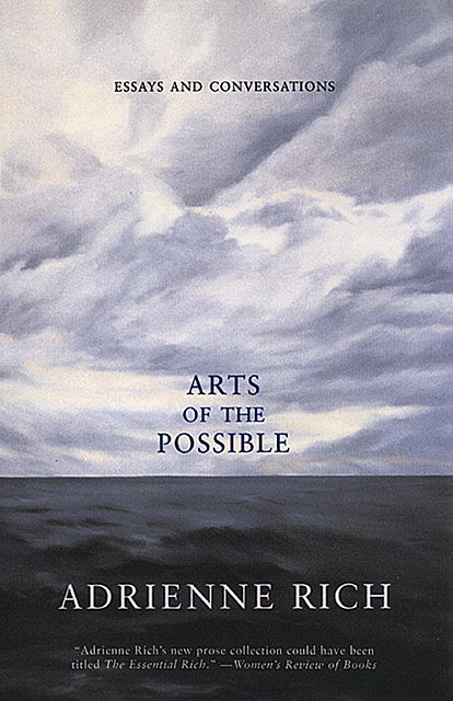 Arts of the Possible: Essays and Conversations, Adrienne Rich