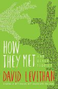 How They Met, David Levithan