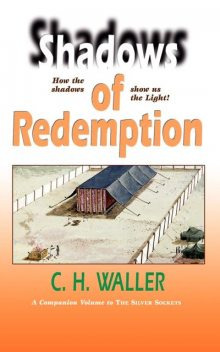 Shadows of Redemption, C.H.Waller
