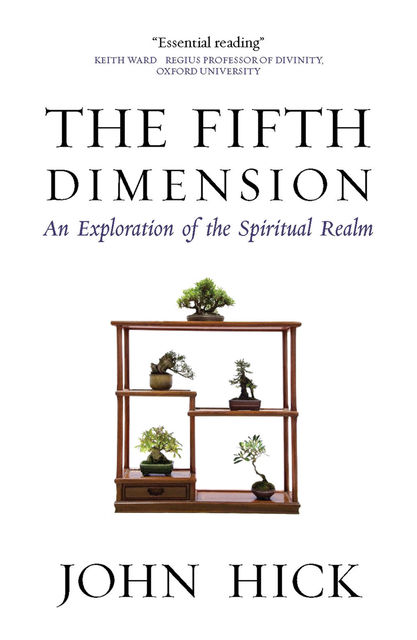 The Fifth Dimension, John Hick