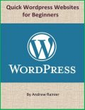 Quick Wordpress Websites for Beginners, Andrew Rainier