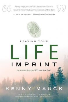 Leaving Your Life Imprint, Kenny Mauck