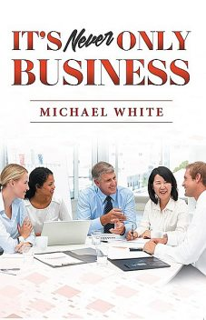 It's Never Only Business, Michael White